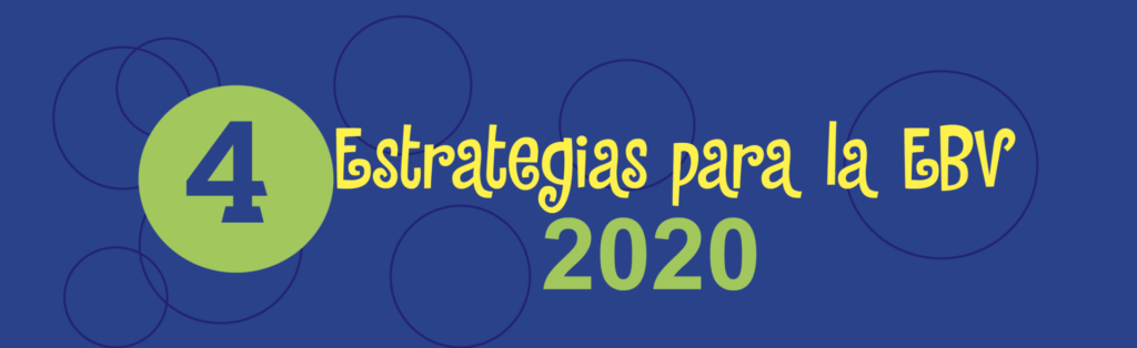 4 estrategias para la EBV 2020