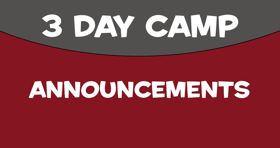 3 Day Camp Announcements