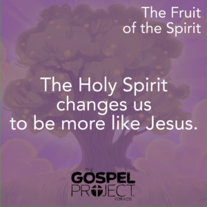 The Fruit of the Spirit - The Gospel Project