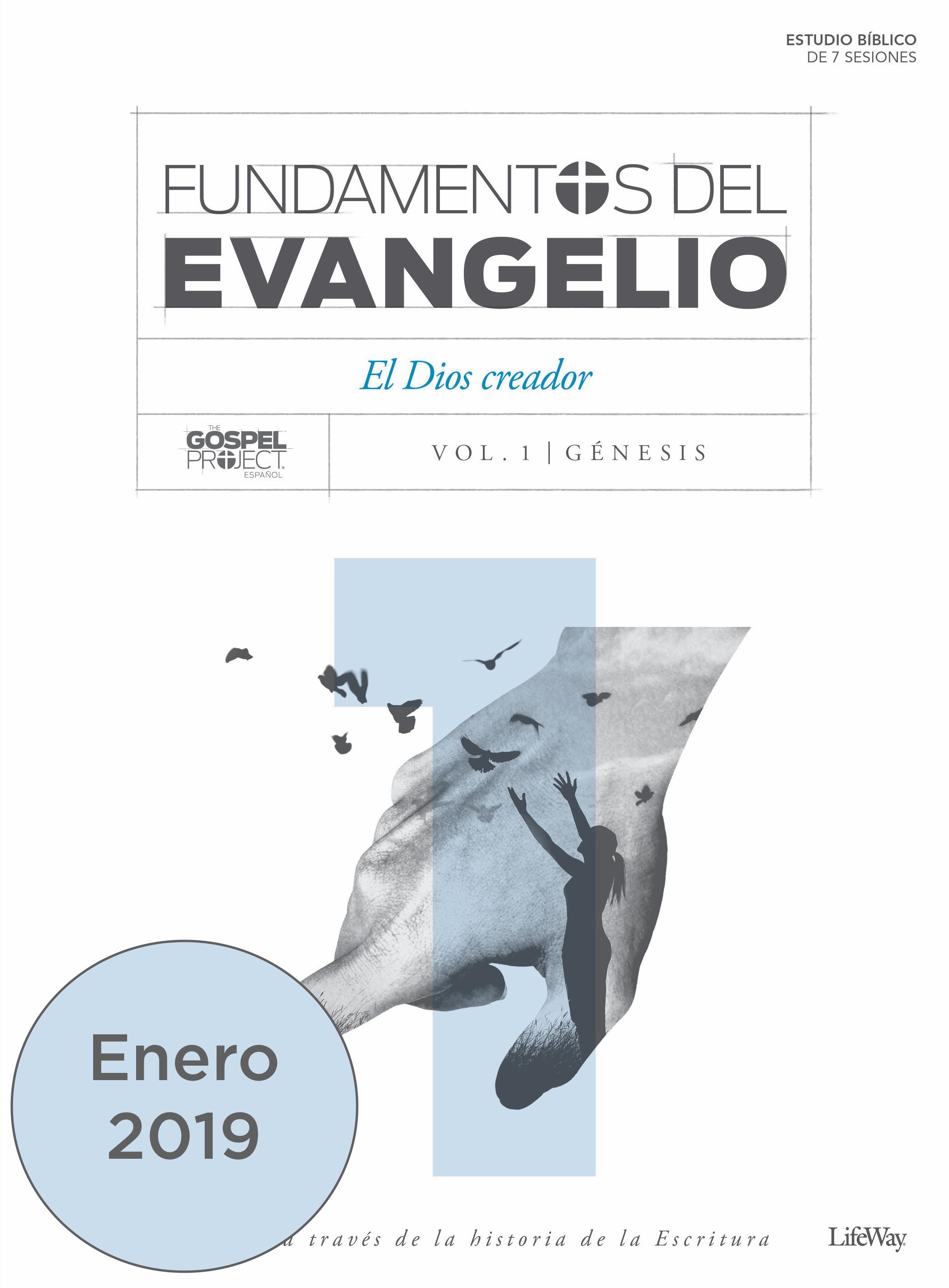 Volume 1: Fundamentos del Evangelio, Volumen 1 - El Dios que crea | Enero 2019