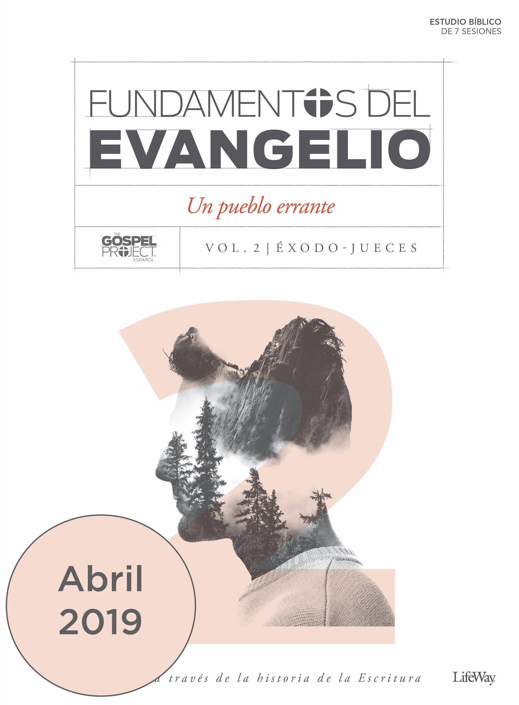 Volume 2: Fundamentos del Evangelio, Volumen 2 - Un pueblo errante | Abril 2019