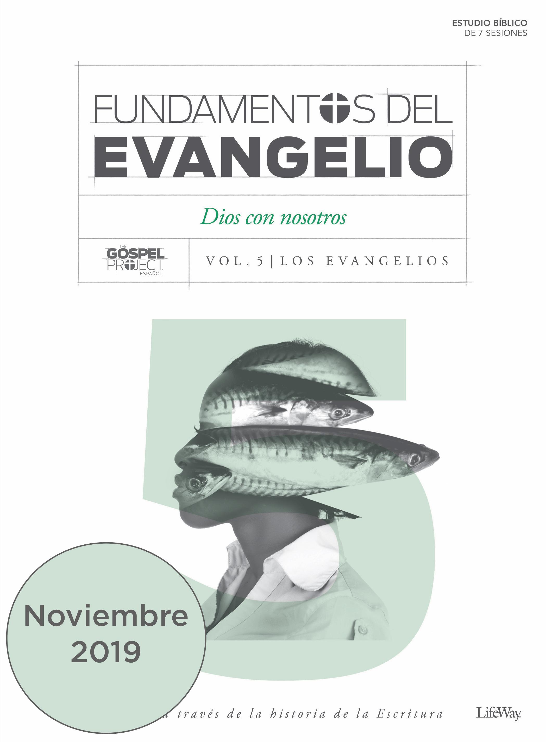 Volume 5: Fundamentos del Evangelio, Volumen 5 - Dios con nosotros | Noviembre 2019
