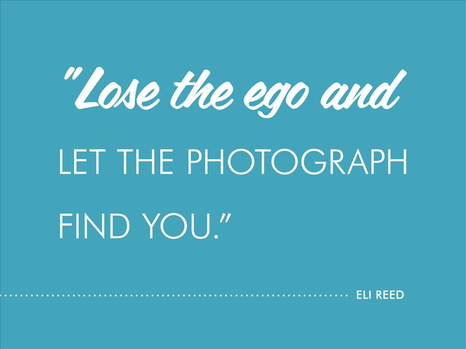 """Lose the ego and let the photograph find you."" Eli Reed // Inspirational quotes from famous black photographers"