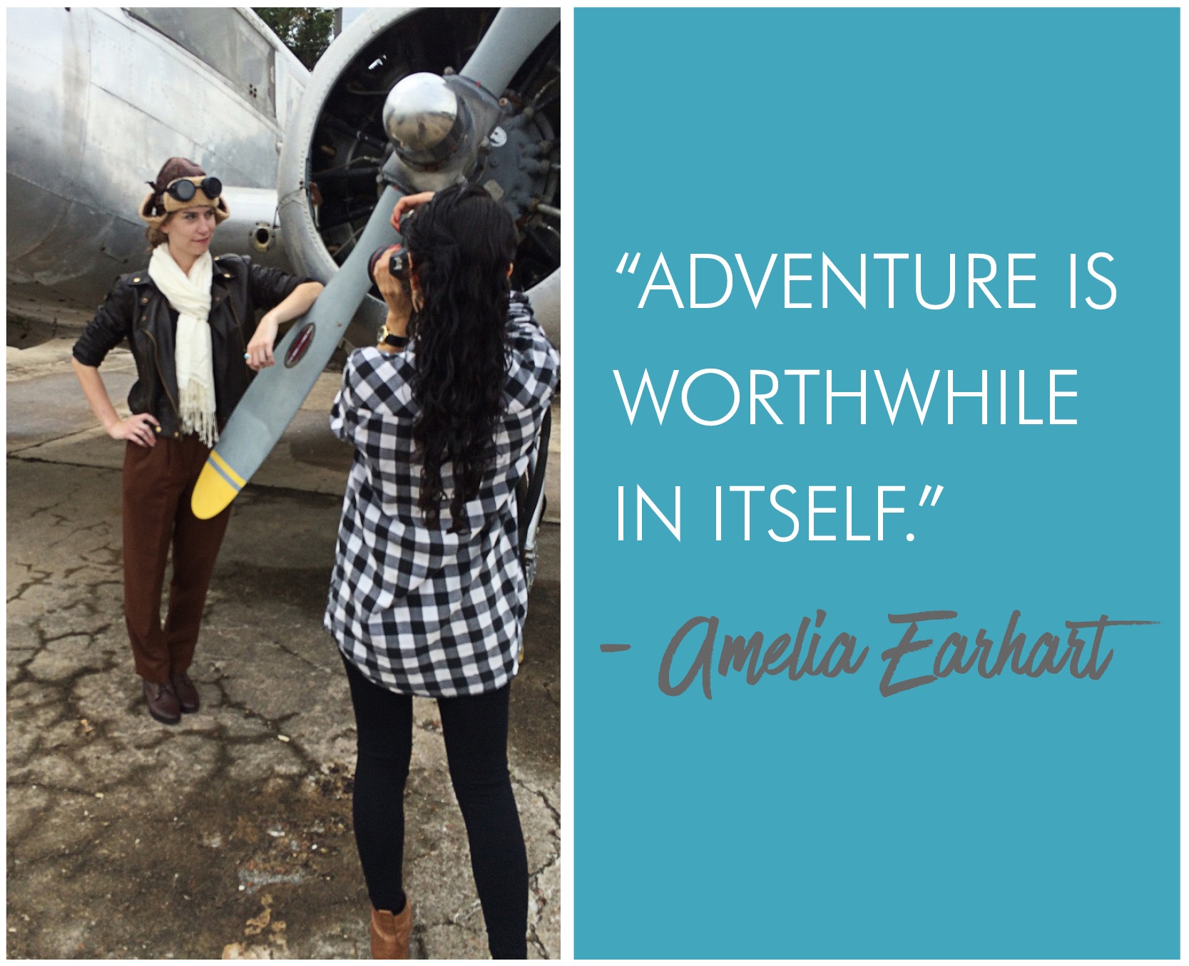 'Adventure is worthwhile in itself' Amelia Earhart quote and behind the scenes photo