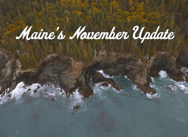 Maine's November Update