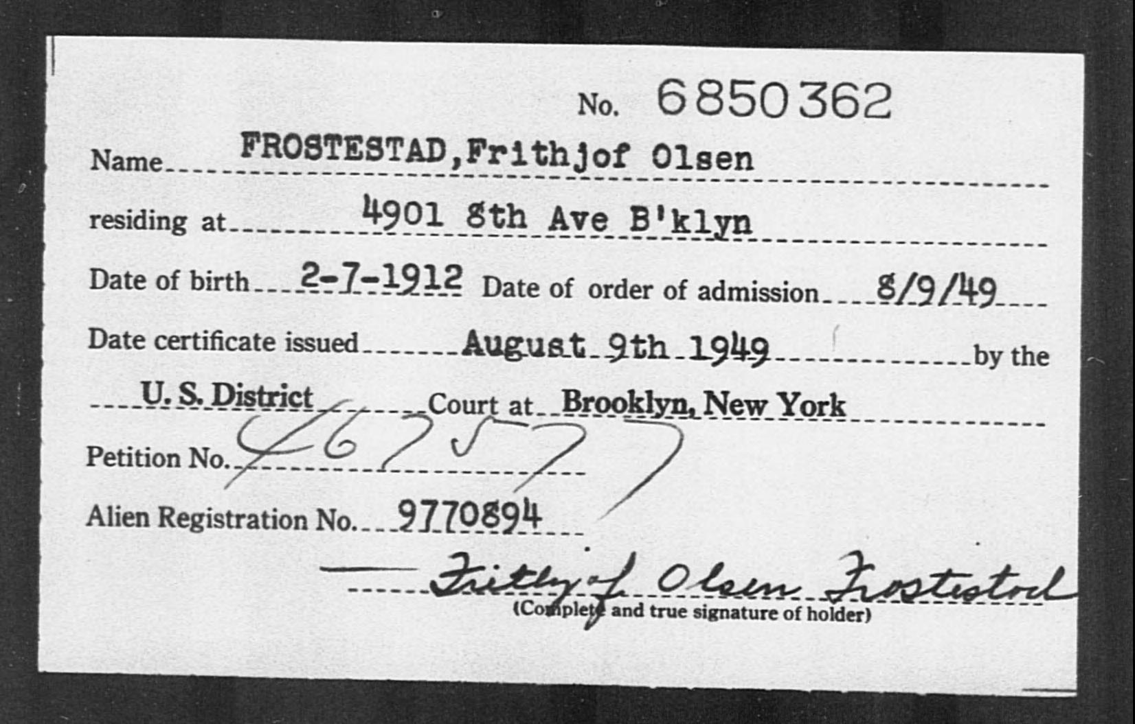 FROSTESTAD, Frithjof Olsen - Born: 1912, Naturalized: 1949