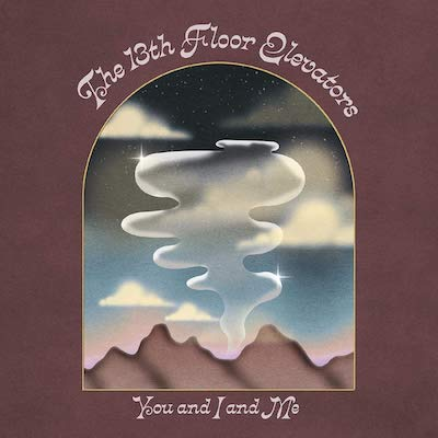 The 13th Floor Elevators - You And I And Me