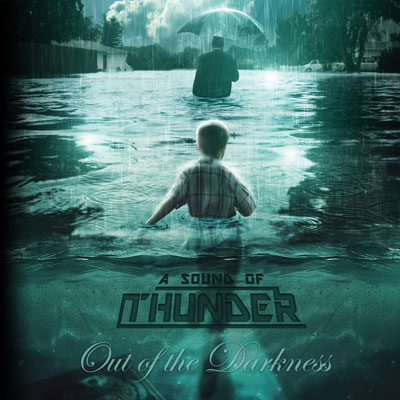 A Sound Of Thunder, Out Of The Darkness New Music, Songs, & Albums, 2019
