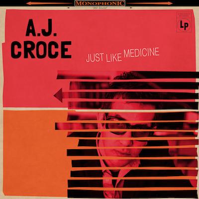 A.J. Croce - Just Like Medicine