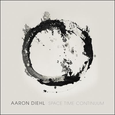 Aaron Diehl - Space, Time, Continuum