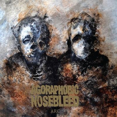 Agoraphobic Nosebleed - Arc (EP)