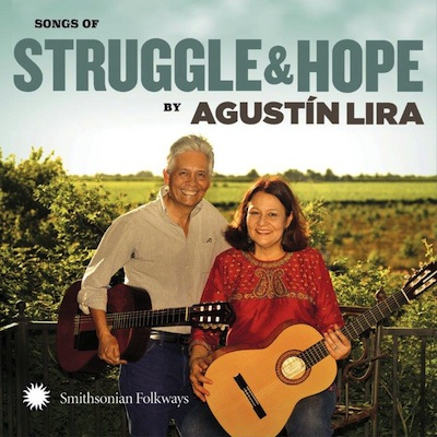 Agustin Lira And Alma - Songs Of Struggle & Hope