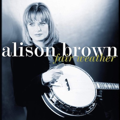Alison Brown - Fair Weather (20th Anniversary Vinyl)