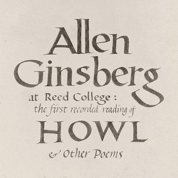 Allen Ginsberg - At Reed College: The First Recorded Reading Of Howl & Other Poems