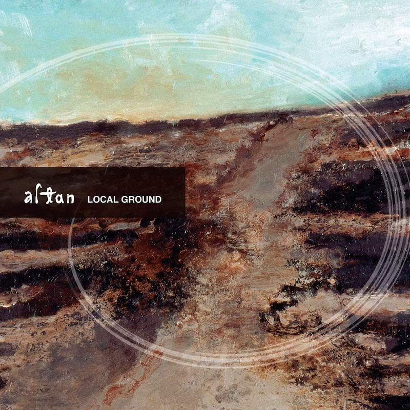 Altan - Local Ground (Deluxe Reissue)
