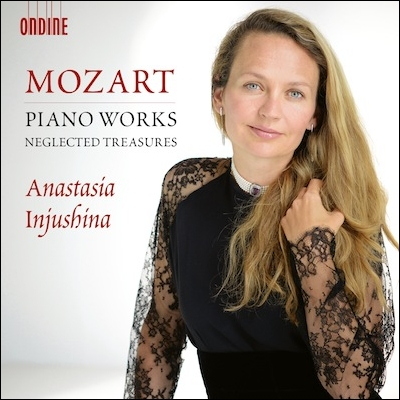 Mozart: Piano Works - Neglected Treasures by Anastasia Injushina