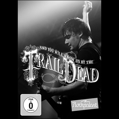 Live At Rockpalast (DVD) by ...And You Will Know Us By The Trail Of Dead