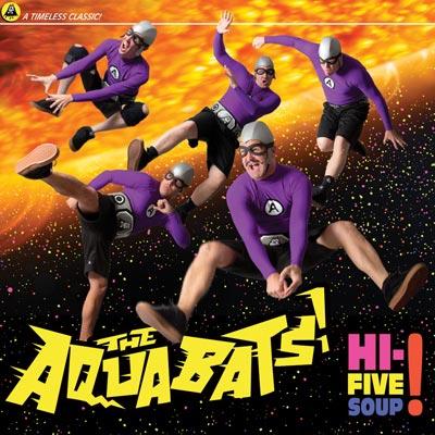 The Aquabats - Hi-Five Soup!