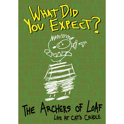 What Did You Expect? Live At Cat's Cradle (DVD) by The Archers Of Loaf