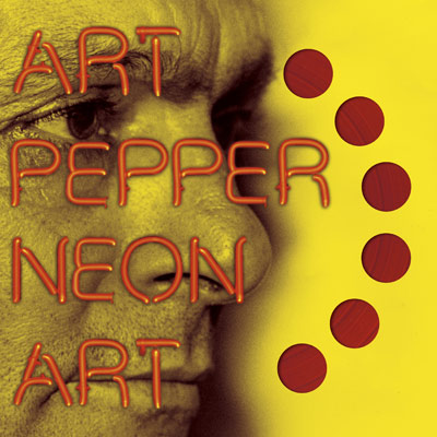Neon Art: Volume 1 by Art Pepper