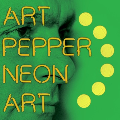 Neon Art, Volume 3 by Art Pepper