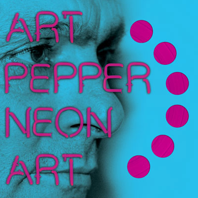 Neon Art: Volume 2 by Art Pepper