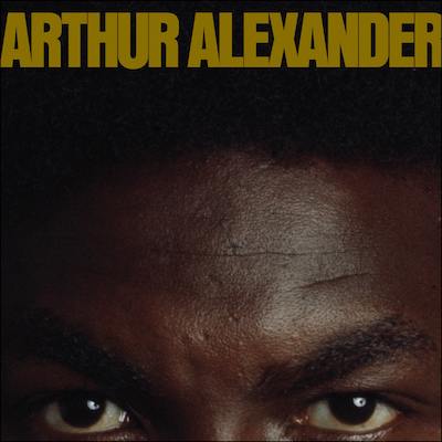 Arthur Alexander - Arthur Alexander (Expanded Reissue)