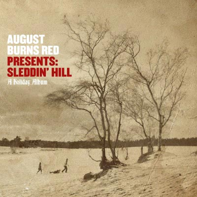 Presents: Sleddin' Hill, A Holiday Album by August Burns Red