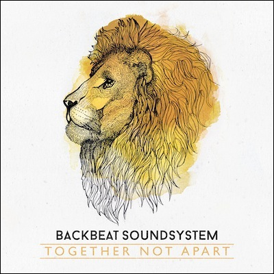 Together Not Apart by Backbeat Soundsystem
