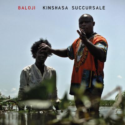 Baloji - Kinshasa Succursale
