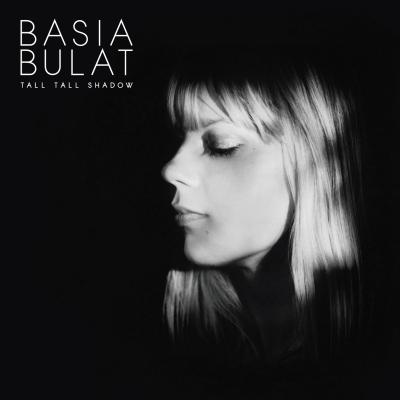 Basia Bulat - Tall Tall Shadow