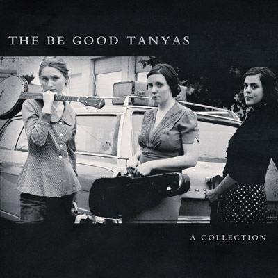 A Collection (2000-2012) by The Be Good Tanyas