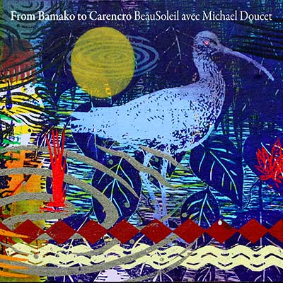 From Bamako To Carencro by BeauSoleil Avec Michael Doucet