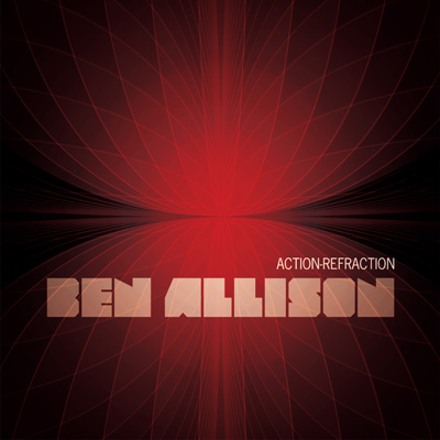 Ben Allison - Action-Refraction