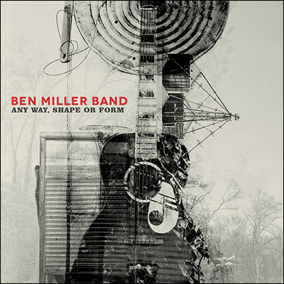 Any Way, Shape Or Form by Ben Miller Band