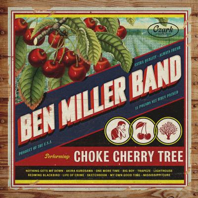Ben Miller Band - Choke Cherry Tree