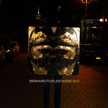 Bernard Fowler - Inside Out
