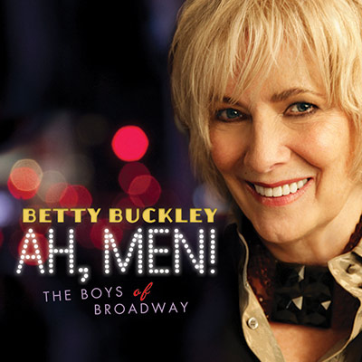Ah, Men! The Boys Of Broadway by Betty Buckley