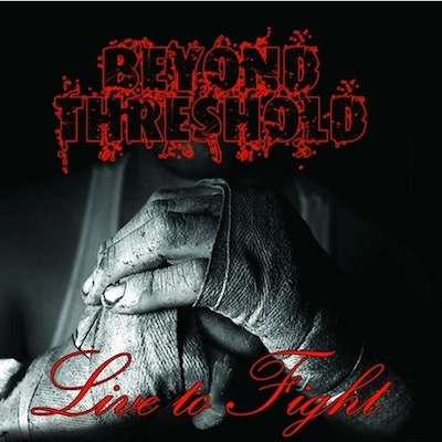 Beyond Threshold - Live To Fight