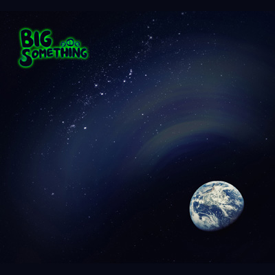 BIG Something by BIG Something