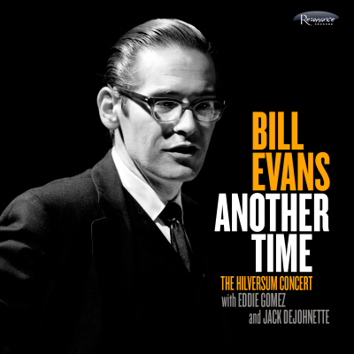 Bill Evans, Another Time: The Hilversum Concert New Music