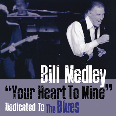 Your Heart To Mine: Dedicated To The Blues by Bill Medley