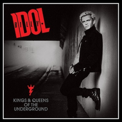 Kings & Queens Of The Underground by Billy Idol
