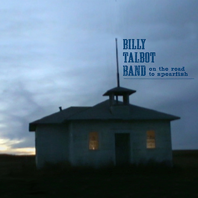 On The Road To Spearfish by Billy Talbot Band