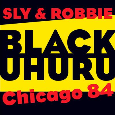 Black Uhuru with Sly & Robbie - Chicago 84