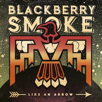 Blackberry Smoke - Like An Arrow