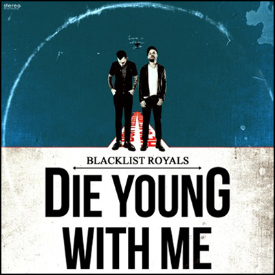 Die Young With me by Blacklist Royals
