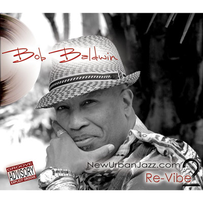 Bob Baldwin - NewUrbanJazz.com 2 / Re-Vibe