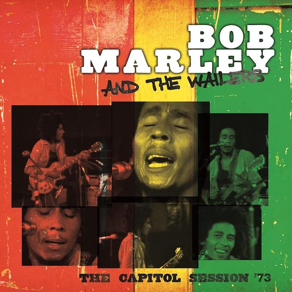 Bob Marley And The Wailers - The Capitol Session '73