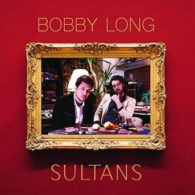 Bobby Long - Sultans